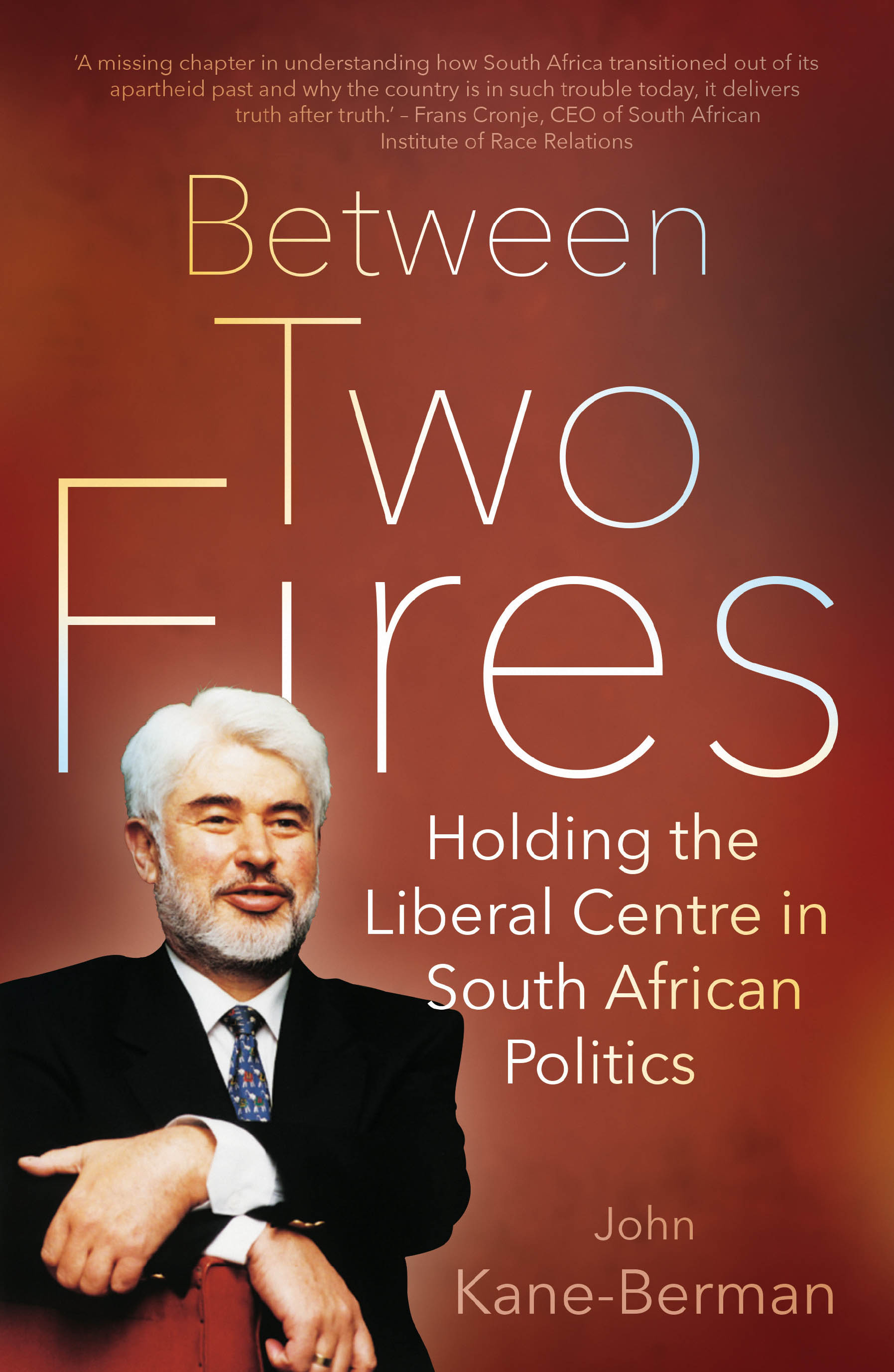 Between Two Fires by John Kane-Berman