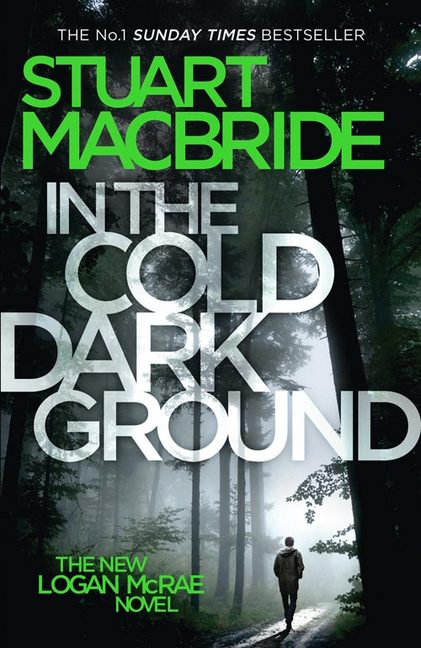 In the Cold Dark Ground by Stuart Macbride
