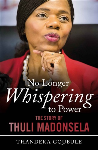 Image result for No Longer Whispering to Power:  The Story of Thuli Madonsela by Thandeka Gqubule