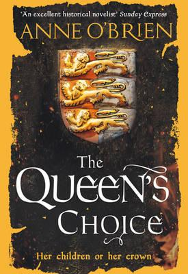 The Queens Choice by Anne OBrien