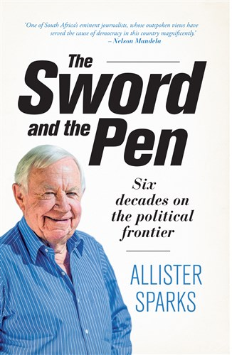The Sword and the Pen by Allister Sparks