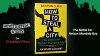 How to Steal a City – The Battle for Nelson Mandela Bay