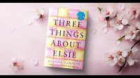 Three Things about Elsie – Joanna Cannon