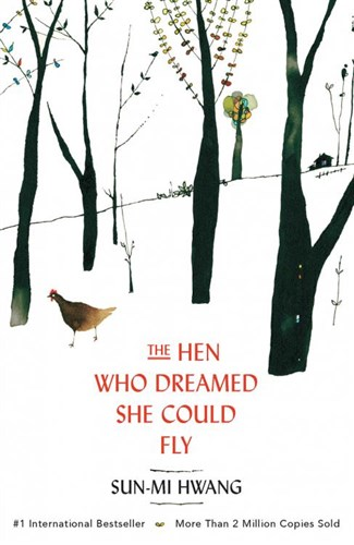 Hen Who Dreamed She Could Fly The by Sun-mi Hwang