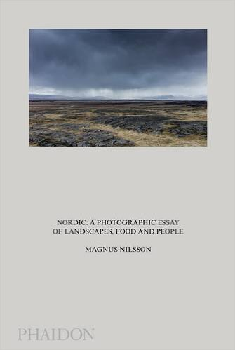 Nordic A Photographic Essay of Landscapes Food and People