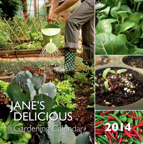 Jane's Delicious Gardening Calendar 2014
