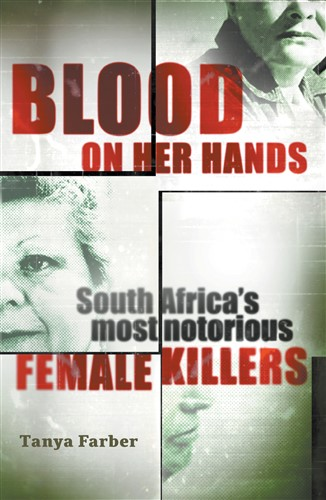 Blood on her hands: South Africa's most notorious female killers
