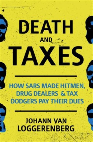 Death and Taxes: How SARS made hitmen, drug dealers & tax dodgers pay their dues