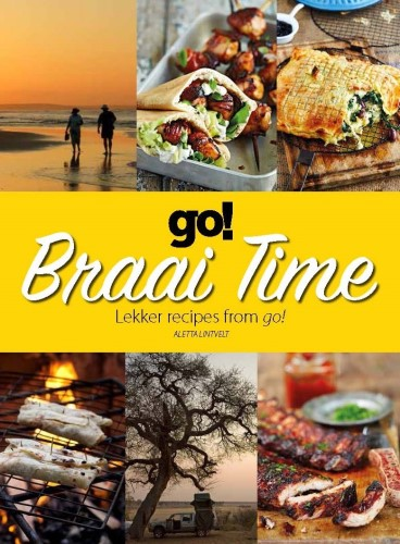 Braai Time: Lekker recipes from go!