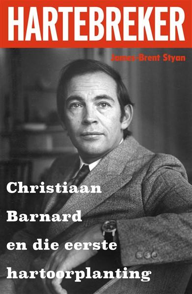 Hartebreker: Christiaan Barnard en die eerste hartoorplanting
