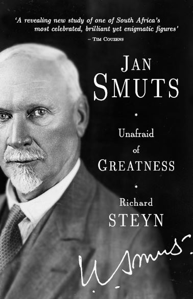 Jan Smuts: Unafraid of Greatness