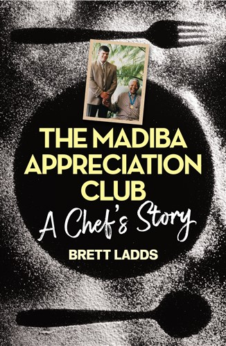 The Madiba Appreciation Club: A Chef's Story