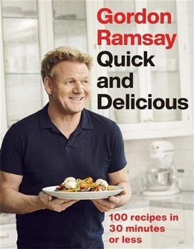 Gordon Ramsay Quick & Delicious