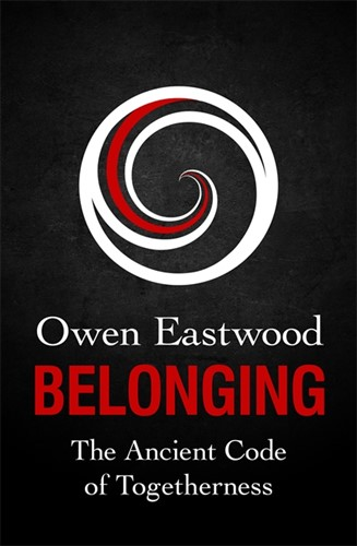 Belonging: The Ancient Code of Togetherness