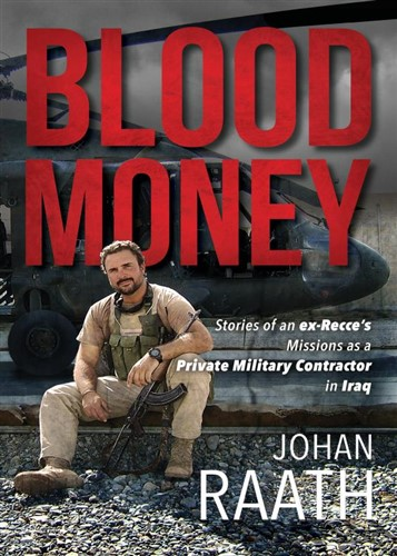 Blood Money: Stories of an ex-Recce's Missions as a Private Military Contractor in Iraq