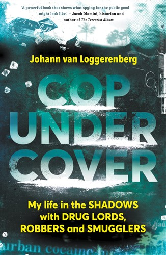 Cop Under Cover: My life in the shadows with drug lords, robbers and smugglers