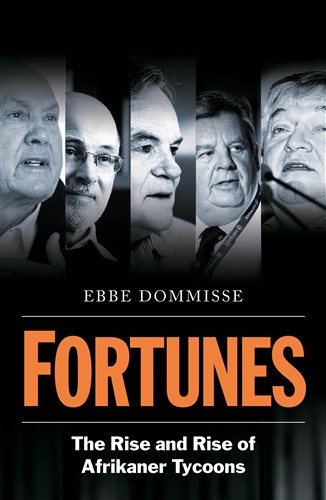 Fortunes: The Rise and Rise of Afrikaner Tycoons