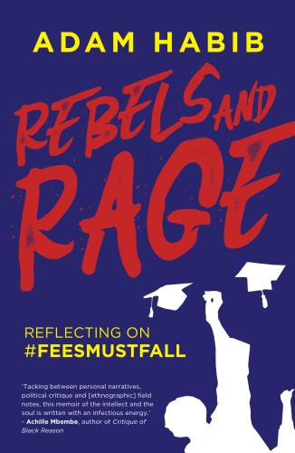 Rebels and Rage: Reflecting on #FeesMustFall