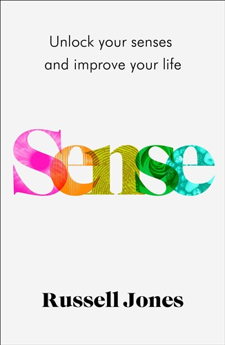 Sense: The book that uses sensory science to make you happier