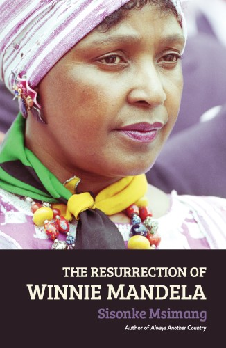 The Resurrection Winnie Mandela