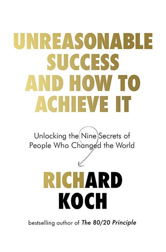 Unreasonable Success and How to Achieve It