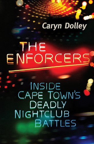 The Enforcers : Inside Cape Town's Deadly Nightclub Battles